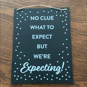 No Clue What to Expect But We're Expecting Sign